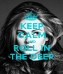 KEEP CALM AND ROLL IN THE DEEP - Personalised Poster A1 size