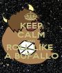 KEEP CALM AND ROLL LIKE  A BUFALLO - Personalised Poster A1 size