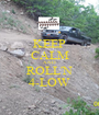 KEEP CALM AND ROLL'N 4-LOW - Personalised Poster A1 size