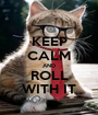 KEEP CALM AND ROLL WITH IT - Personalised Poster A1 size