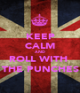 KEEP CALM AND ROLL WITH  THE PUNCHES - Personalised Poster A1 size