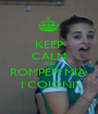 KEEP CALM AND ROMPEM MIA  I COIONI  - Personalised Poster A1 size