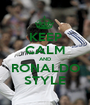 KEEP CALM AND RONALDO STYLE - Personalised Poster A1 size