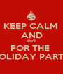 KEEP CALM  AND RSVP FOR THE  HOLIDAY PARTY - Personalised Poster A1 size