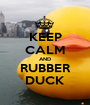 KEEP CALM AND RUBBER DUCK - Personalised Poster A1 size