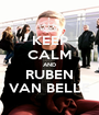 KEEP CALM AND RUBEN VAN BELLE - Personalised Poster A1 size