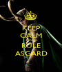 KEEP CALM AND RULE ASGARD - Personalised Poster A1 size
