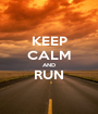 KEEP CALM AND RUN  - Personalised Poster A1 size