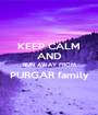 KEEP CALM AND RUN AWAY FROM PURGAR family  - Personalised Poster A1 size