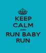 KEEP CALM AND RUN BABY RUN - Personalised Poster A1 size