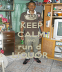 KEEP CALM AND run d  LIQUOR  - Personalised Poster A1 size