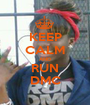 KEEP CALM AND RUN DMC - Personalised Poster A1 size