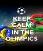 KEEP CALM AND RUN  IN THE OLIMPICS - Personalised Poster A1 size