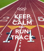 KEEP CALM AND  RUN TRACK - Personalised Poster A1 size