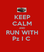 KEEP CALM AND RUN WITH Pz I C  - Personalised Poster A1 size