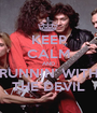KEEP CALM AND RUNNIN' WITH THE DEVIL - Personalised Poster A1 size