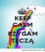 KEEP CALM AND RZYGAM TĘCZĄ - Personalised Poster A1 size