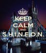 KEEP CALM AND S.H.I.N.E.O.N.  - Personalised Poster A1 size