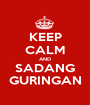 KEEP CALM AND SADANG GURINGAN - Personalised Poster A1 size