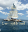 KEEP CALM AND Sail SKN Leeward Island  - Personalised Poster A1 size