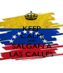 KEEP CALM AND SALGAN A LAS CALLES - Personalised Poster A1 size