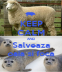 KEEP CALM AND Salveaza oaia si foca - Personalised Poster A1 size