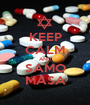 KEEP CALM AND SAMO MASA - Personalised Poster A1 size