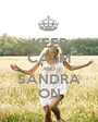 KEEP CALM AND SANDRA ON - Personalised Poster A1 size