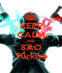 KEEP CALM AND SAO Türkiye - Personalised Poster A1 size