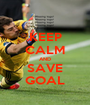 KEEP CALM AND SAVE GOAL - Personalised Poster A1 size