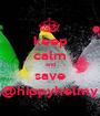 keep calm and save @hippyhelmy - Personalised Poster A1 size