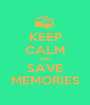 KEEP CALM AND SAVE MEMORIES - Personalised Poster A1 size