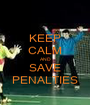 KEEP CALM AND SAVE PENALTIES - Personalised Poster A1 size