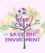 KEEP CALM AND SAVE THE ENVIROMENT - Personalised Poster A1 size