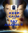 KEEP CALM AND SAY ALLONS-Y - Personalised Poster A1 size