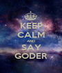 KEEP CALM AND SAY GODER - Personalised Poster A1 size