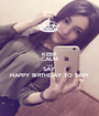KEEP CALM AND SAY HAPPY BIRTHDAY TO SOFI - Personalised Poster A1 size