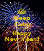 Keep Calm and say Happy New Year!! - Personalised Poster A1 size