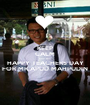 KEEP CALM AND SAY HAPPY TEACHERS DAY FOR MR.APUD MAHPUDIN - Personalised Poster A1 size