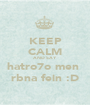 KEEP CALM AND SAY hatro7o men  rbna fein :D - Personalised Poster A1 size