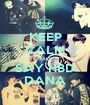 KEEP CALM AND SAY HBD DANA - Personalised Poster A1 size