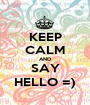 KEEP CALM AND SAY HELLO =) - Personalised Poster A1 size