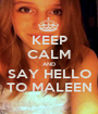 KEEP CALM AND SAY HELLO TO MALEEN - Personalised Poster A1 size