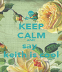 KEEP CALM AND say  keith is cool - Personalised Poster A1 size