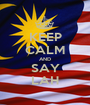 KEEP CALM AND SAY LAH - Personalised Poster A1 size