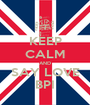 KEEP CALM AND SAY LOVE BPI - Personalised Poster A1 size