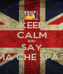 KEEP CALM AND SAY MA CHE SPA?! - Personalised Poster A1 size