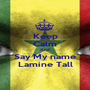 Keep Calm And Say My name Lamine Tall - Personalised Poster A1 size