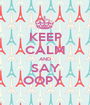 KEEP CALM AND SAY OOPY  - Personalised Poster A1 size