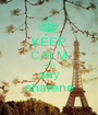 KEEP CALM AND say sharene - Personalised Poster A1 size